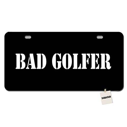 SGBASED License Plate Novelty License Plate Cover Bad Golfer Metal License Plate for Car with 2 Holes(11.8 X 6.1 inches)