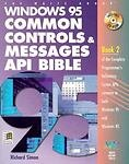 Windows 95 Common Controls and Messages API Bible, Richard J. Simon, 1571690107