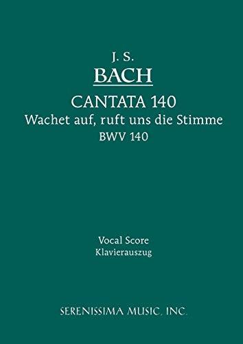 Cantata No. 140 Wachet Auf, ruft uns die Stimme, BWV 140 Vocal score (German and English Edition) [Johann Sebastian Bach] (Tapa Blanda)