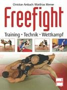 Freefight: Training - Technik - Wettkampf