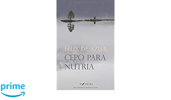 Cepo para Nutria (Spanish Edition): Félix de Azúa ...