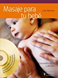 Masaje para tu bebe / Massage for your Baby: Crecimiento fisico y afectivo / Physical and Emotional Growth (Salud - Bienestar / Health - Wellness) (Spanish Edition)