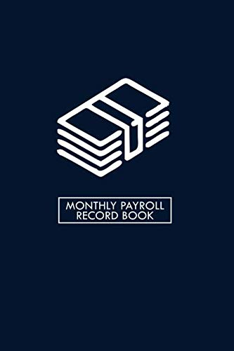 Monthly Payroll Record Book: Daily Monthly Keepsake Financial Tracker Notebook for Payroll Accounting, Record Keeping Book to Monitor for Daily, ... Record. (Employee Payroll Accounting book)