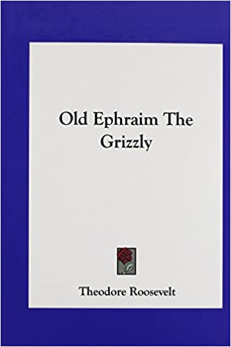 Book Old Ephraim the Grizzly