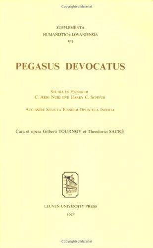 Arri Studio - Pegasus Devocatus: Studia in Honorem C. Arri Nuri sive Harry C. Schnur Accessere Selecta Eiusdem Opuscula Inedita (Supplementa Humanistica Lovaniensia) (English and Latin Edition)