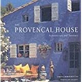 The Provencal House: Architecture and Interiors