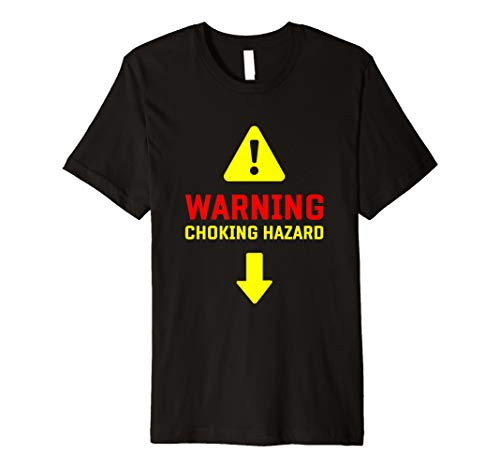 Mens Men Penis Warning Choking Hazard T-Shirt | Sex Blowjob