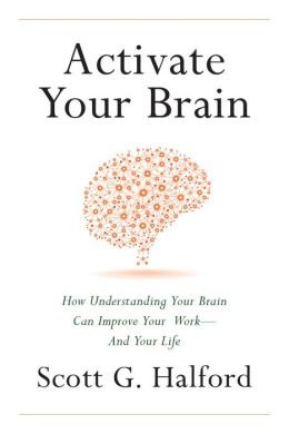 Download How Understanding Your Brain Can Improve Your Work - and Your Life Activate Your Brain (Hardback) - Common ebook