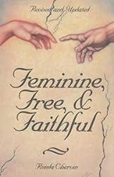 Feminine, Free, & Faithful