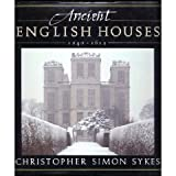 Ancient English Houses 1240 - 1612 by Christopher Simon Sykes (1988-08-01)
