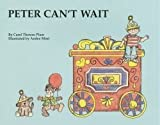 Peter Can't Wait, Carol Therese Plum, 0879730072