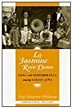 Let Jasmine Rain Down: Song and Remembrance among Syrian Jews (Chicago Studies in Ethnomusicology)
