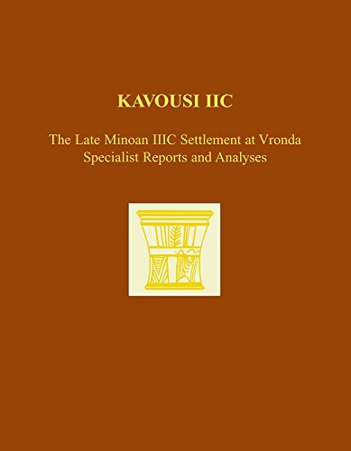 Kavousi IIC: The Late Minoan IIIC Settlement at Vronda: Specialist Reports and Analyses (Prehistory Monographs)