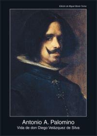 Descargar Libro Vida De Don Diego Velázquez De Silva Antonio A. Palomino