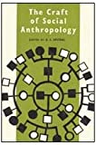 The Craft of Social Anthropology, , 0878552804
