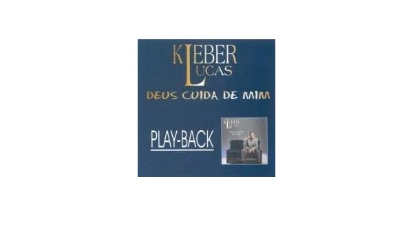KLEBER GRATIS BAIXAR DE MIM DEUS CD CUIDA LUCAS