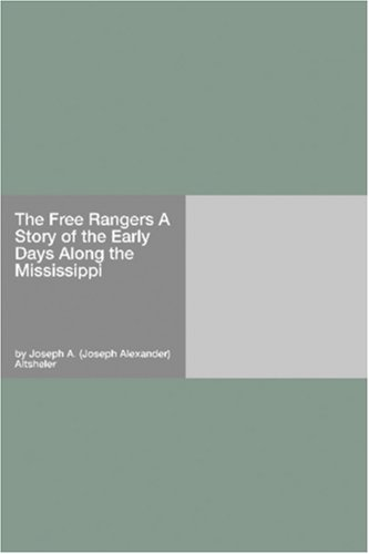 The Free Rangers A Story of the Early Days Along the Mississippi pdf
