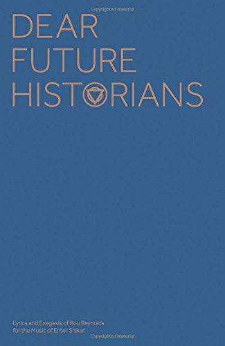 Historians Rock (Enter Shikari - Dear Future Historians: Lyrics & Essays (Faber Edition))