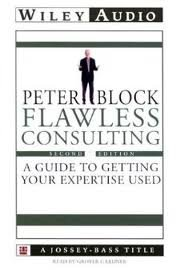 Flawless Consulting: A Guide to Getting Your Expertise Used (Wiley Audio) [Abridged, Audiobook 2nd (Second) Edition by