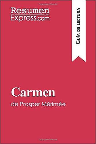 Carmen de Prosper Mérimée Guía de lectura : Resumen y análisis completo: Amazon.es: ResumenExpress, .: Libros