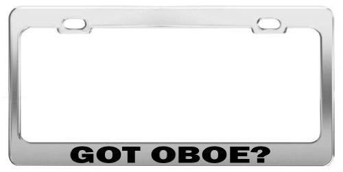 GOT OBOE? Car Accessories Chrome Metal License Plate Frame