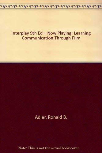 Interplay, Ninth Edition and Now Playing: Learning Communication through Film