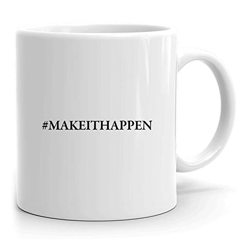 #makeithappen Mug: Personalized Gift, Ceramic Mug That says #makeithappen, 11 oz from MugMax