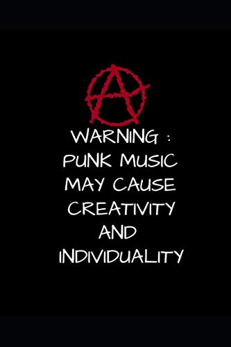 Warning  Punk Music May Cause Creativity And Individuality: Funny Notebook Journal -  Small Lined  (6