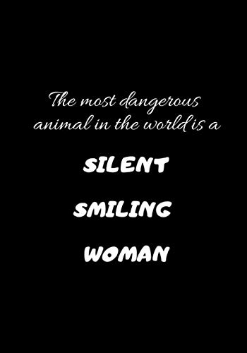 The most dangerous animal in the world is a silent, smiling woman.: Blank, Ruled, Writing or Drawing Journal For Woman, Diary for Her (7 x 10, 110 pages) (pinky_sunglasses)
