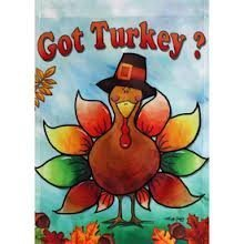 """Got Turkey?"" Large Porch Flag 28 X 40 Inches"