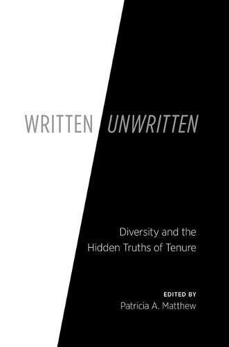 Written/Unwritten: Diversity and the Hidden Truths of Tenure