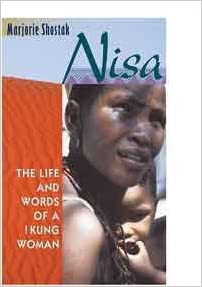 Nisa The Life And Words Of A Kung Woman Majorie Shostak