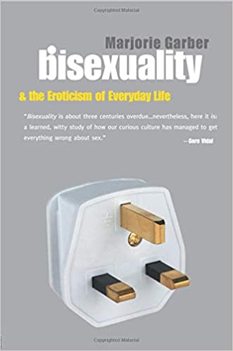bisexuality and the eroticism of everyday life garber marjorie