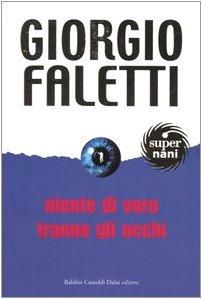 Niente di vero tranne gli occhi Copertina flessibile – 6 set 2005 Giorgio Faletti Dalai Editore 8884907934 Gialli-horror-noir
