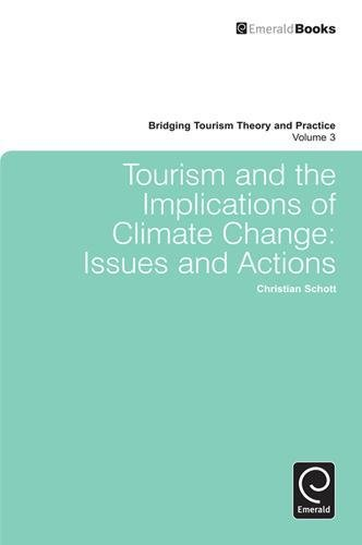 Tourism and the Implications of Climate Change: Issues and Actions (Bridging Tourism Theory and Practice)