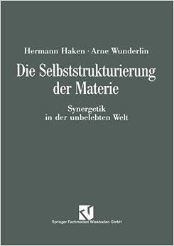 Book Die Selbststrukturierung der Materie: Synergetik in der Unbelebten Welt (German Edition)