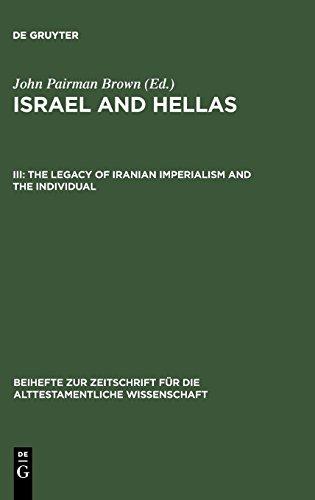 - Israel and Hellas: The Legacy of Iranian Imperialism and the Individual (Beihefte Zur Zeitschrift Für die Alttestamentliche Wissensch)