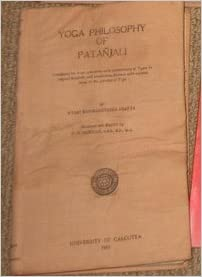 Yoga Philosophy Of Patanjali Containing His Yoga Aphorisms With Commentary By Vyasa And Annotations And Copious Hints On The Practice Of Yoga Patanjali Amazon Com Books