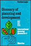 Glossary of Planning and Development : English, French, Italian, Dutch, German and Swedish, Logie, Gordon, 0444426086