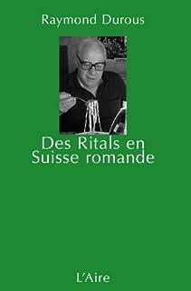 Des Ritals en terre romande : [tome 1], Durous, Raymond
