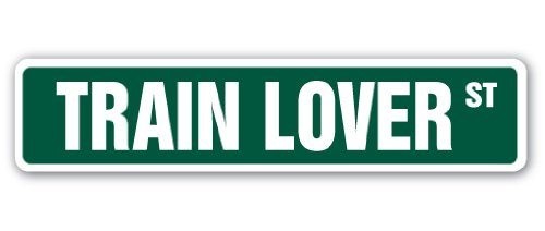 (TRAIN LOVER Street Sign model railroad rail road conductor   Indoor/Outdoor   18