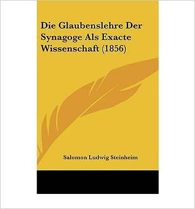 Book Die Glaubenslehre Der Synagoge ALS Exacte Wissenschaft (1856) (Hardback)(German) - Common