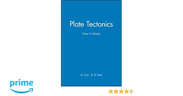 Plate tectonics how it works allan cox r b hart plate tectonics how it works allan cox r b hart 8580001006444 amazon books fandeluxe Images