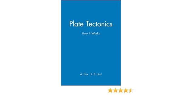Plate tectonics how it works allan cox r b hart 8580001006444 plate tectonics how it works allan cox r b hart 8580001006444 amazon books fandeluxe Image collections
