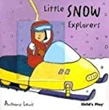 Little Snow Explorers, Anthony Lewis, 1846430372