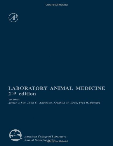 Laboratory Animal Medicine, Second Edition (American College of Laboratory Animal Medicine)