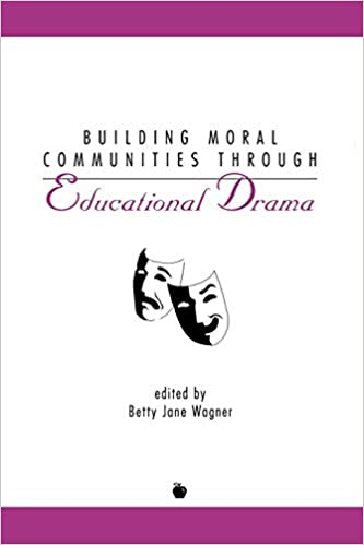 Building Moral Communities Through Educational Drama (Perspectives