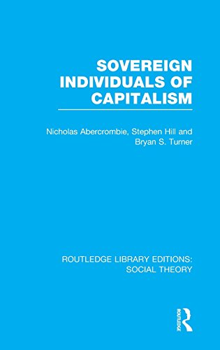 Routledge Library Editions: Social Theory: Sovereign Individuals of Capitalism (RLE Social Theory) (Volume 76)