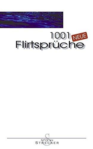 1001 NEUE Flirtsprüche