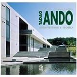 Tadao Ando. Architettura e tecnica. Ediz. illustrata